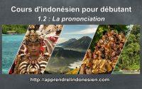 Apprendre l'indonésien - Débutant - Leçon 2 - La prononciation en indonésien