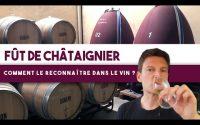 Apprenez à reconnaître le fût de châtaignier dans le vin ! (Leçon n°158)