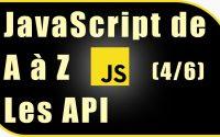 [Cours Javascript] Apprendre Javascript de A à Z – Les API (4/6)
