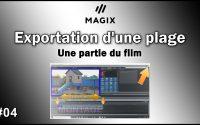 Exporter une plage, une partie d'une vidéo Magix Video Deluxe Tutoriel Holivar