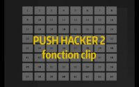 Fastlane Tutoriel Ableton Live - Push Hacker 2 - Fonction Clip