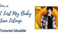 I Lost My Baby - Jean Leloup (tutoriel facile ukulélé)