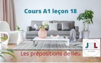 JKL - cours A1 leçon 18 - les prépositions de lieu