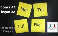 JKL - cours A1 leçon 22 - les pronoms toniques (moi, toi, lui, elle...)
