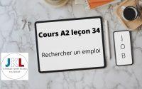 JKL - cours A2 leçon 34 - rechercher un emploi