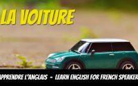 Leçon d'anglais, vocabulaire, La voiture - English Lessons for French Speakers, vocabulary, The car