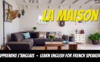 Leçon d'anglais, vocabulaire, la maison - English Lessons for French Speakers, vocabulary, house