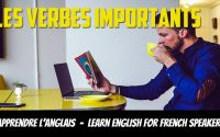 Leçon d'anglais, vocabulaire, verbes importants-English Lessons for French Speakers, Important Verbs