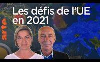 Les défis de l'Union européenne en 2021 - Une leçon de géopolitique #37-Le Dessous des cartes | ARTE
