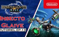 Monster Hunter Rise - Tutoriel 13 : Insectoglaive