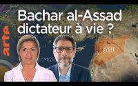 Syrie : Bachar al-Assad, dictateur à vie ? Une Leçon de géopolitique - Le Dessous des cartes   ARTE