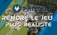 Tutoriel Cities Skylines - Rendre le jeu beaucoup plus réaliste !