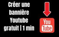 Tutoriel : Comment créer une bannière Youtube ( 2021 - Tuto Facile - Gratuit )