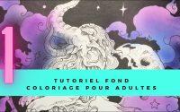 Tutoriel FOND, coloriage pour adultes
