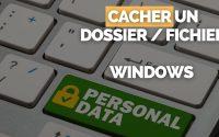 Créer un Dossier / Fichier Caché dans Windows 10 en 2 Minutes 🔒[TUTORIEL]