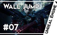 Créer un FPS - Tutoriel Unreal Engine 4 #07 - Wall Jump