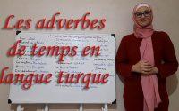 Leçon N39:  Les adverbes de temps en langue turc (Zaman Zarfları)   ***Apprendre le turc***