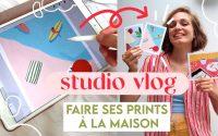 STUDIO VLOG : Comment créer ses prints à la maison (TUTORIEL) + Mes favoris du moment