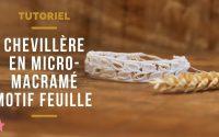 TUTORIEL | Bracelet - Chevillère macramé By LilouCréa