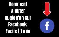 Tutoriel : Comment ajouter quelqu'un sur facebook ( 2021 - Tuto Facile - Gratuit )