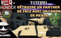 WAR THUNDER FR - TUTORIEL: PETER UN CHAR PANTHER DE FACE AVEC UN CANON DE MERDE...