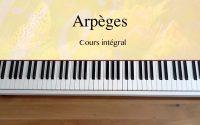 Apprendre les arpèges, au piano - Cours complet