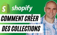 BOUTIQUE SHOPIFY - Tutoriel :Comment créer des collections ?