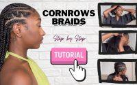 CORNROWS BRAIDS TUTORIEL + COMMENT SE TRESSER SEULE (DETAILEE)