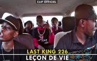 Last King 226 - Leçon de vie  [Clip Officiel By Conviction Pictures] 2016