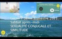 Leçon 7 : Questionnaire JA, Sabbat après-midi 7 Août 2021, Sexualité conjugale et similitude