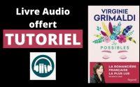 Les Possibles, Virginie Grimaldi l Livre Audio Audible Gratuit l TUTORIEL