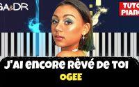 Ogee - J'ai encore rêvé de toi (Piano Cover Tutoriel KARAOKE Paroles Lyrics) [ Ga&Dr Piano Tuto ]