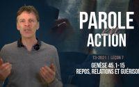 Parole en Action   T3 Leçon 7 - Genèse 45.1-15 Repos, relations et guérison