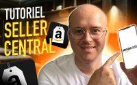 SELLER CENTRAL AMAZON | Tutoriel complet pour bien se lancer sur Amazon FBA