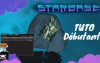 STARBASE Tutoriel | Conseils pour débutants