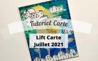 TUTORIEL CARTE - Lift Juillet 2021 Scrap avec Moi