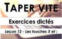 Taper vite - Exercices dictés - Leçon 12 - Les touches X et deux points
