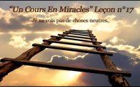 Un Cours En Miracles Leçon n°17 en audio + commentaire