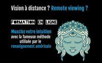 Cours en ligne Intuition - apprendre Vision à distance Remote Viewing