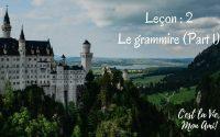Leçon : 2 | Le grammire | Part 1