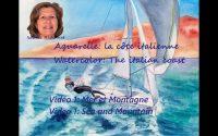 Tutoriel aquarelle, Tutorial watercolor: Côte italienne - Italian coast - Video1: Mer et Montagne
