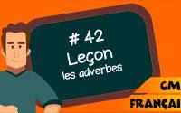 CM2 - Français - SEQ 42 - Les adverbes - Leçon